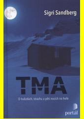 Tma : o hvězdách, strachu a pěti nocích na hoře  (odkaz v elektronickém katalogu)