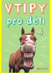 Vtipy pro děti. 4  (odkaz v elektronickém katalogu)