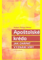 Apoštolské krédo : jak chápat vyznání víry  (odkaz v elektronickém katalogu)