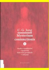 Mysterium coniunctionis : studie o rozdělování a spojování duševních protikladů v alchymii. II.  (odkaz v elektronickém katalogu)