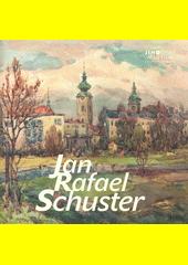 Jan Rafael Schuster : 1888-1981  (odkaz v elektronickém katalogu)