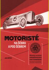 Motoristé na Šébru a pod Šébrem : německý autoklub Nordböhmischer Kraftfahrerbund a jeho místo mezi motoristickými organizacemi v Československu  (odkaz v elektronickém katalogu)