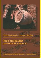Raně středověké pohřebiště v Zelenči  (odkaz v elektronickém katalogu)