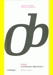 Čtení o Otokaru Březinovi : kritika a zjevení  (odkaz v elektronickém katalogu)