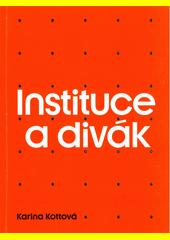 Instituce a divák  (odkaz v elektronickém katalogu)