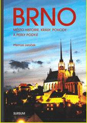 Brno : město historie, krásy, pohody a perly Podyjí  (odkaz v elektronickém katalogu)