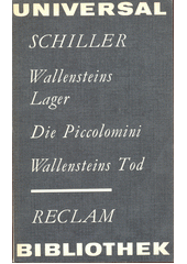 Wallensteins Lager, Die Piccolomini, Wallensteins Tod  (odkaz v elektronickém katalogu)