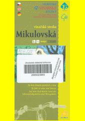 Mikulovská vinařská stezka [kartografický dokument] : mapa 1 : 50 000  (odkaz v elektronickém katalogu)