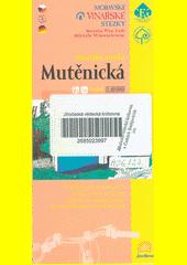 Mutěnická vinařská stezka [kartografický dokument] : na kole krajem památek a vína : mapa 1:40 000 (odkaz v elektronickém katalogu)