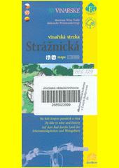 Strážnická vinařská stezka [kartografický dokument] : na kole krajem památek a vína : mapa 1:50 000 (odkaz v elektronickém katalogu)