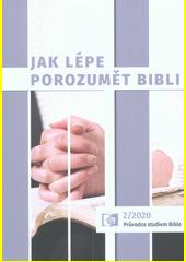 Jak lépe porozumět Bibli  (odkaz v elektronickém katalogu)