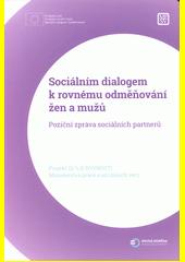 Sociálním dialogem k rovnému odměňování žen a mužů : poziční zpráva sociálních partnerů : projekt 22 % k rovnosti Ministerstva práce a sociálních věcí (odkaz v elektronickém katalogu)