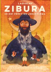 40 dní pěšky do Jeruzaléma  (odkaz v elektronickém katalogu)