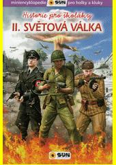 Historie pro školáky II. světová válka  (odkaz v elektronickém katalogu)