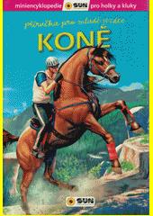 Koně : příručka pro mladé jezdce  (odkaz v elektronickém katalogu)