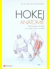 Hokej : anatomie  (odkaz v elektronickém katalogu)