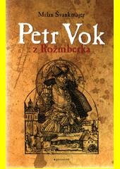 Petr Vok z Rožmberka  (odkaz v elektronickém katalogu)