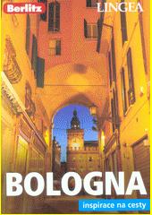 Bologna : inspirace na cesty  (odkaz v elektronickém katalogu)