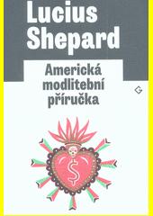 Americká modlitební příručka = (A Handbook of American prayer)  (odkaz v elektronickém katalogu)
