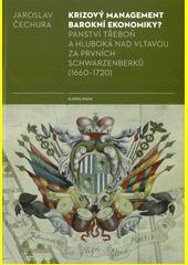 Krizový management barokní ekonomiky? : panství Třeboň a Hluboká nad Vltavou za prvních Schwarzenberků (1660-1720)  (odkaz v elektronickém katalogu)