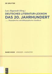 Deutsches Literatur-Lexikon : das 20. Jahrhundert : biographisch-bibliographisches Handbuch. Dreiunddreissigster Band, Krieger- Kuenster  (odkaz v elektronickém katalogu)