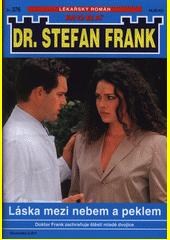 Láska mezi nebem a peklem : jak doktor Frank zachránil štěstí jednoho mladého páru  (odkaz v elektronickém katalogu)