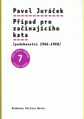 Případ pro začínajícího kata : (podobenství 1966-1968)  (odkaz v elektronickém katalogu)