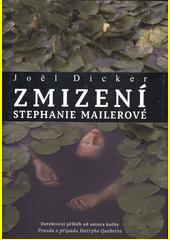 Zmizení Stephanie Mailerové  (odkaz v elektronickém katalogu)