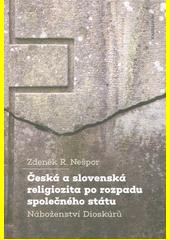 Česká a slovenská religiozita po rozpadu společného státu : náboženství Dioskúrů  (odkaz v elektronickém katalogu)