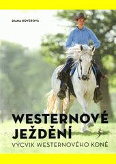 Westernové ježdění : výcvik westernového koně  (odkaz v elektronickém katalogu)