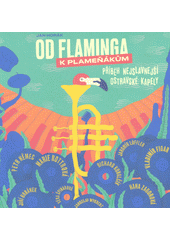 Od Flaminga k Plameňákům  (odkaz v elektronickém katalogu)