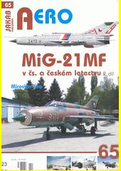 MiG-21MF v čs. a českém letectvu. 2. díl  (odkaz v elektronickém katalogu)