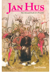 Jan Hus : the life and death of a preacher  (odkaz v elektronickém katalogu)