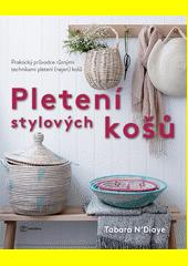 Pletení stylových košů : praktický průvodce různými technikami pletení (nejen) košů  (odkaz v elektronickém katalogu)