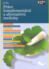 Právo komplementární a alternativní medicíny  (odkaz v elektronickém katalogu)