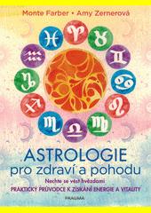 Astrologie pro zdraví a pohodu : nechte se vést hvězdami : praktický průvodce k získání energie a vitality  (odkaz v elektronickém katalogu)