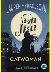 Ve svitu měsíce : Catwoman  (odkaz v elektronickém katalogu)