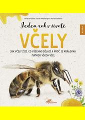 Jeden rok v životě včely : jak včely žijí, co všechno dělají a proč je královna matkou všech včel  (odkaz v elektronickém katalogu)