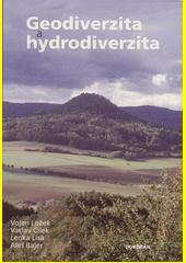 Geodiverzita a hydrodiverzita : základy přírodních a kulturních hodnot naší krajiny, její současná proměna a možný budoucí vývoj v antropocénu  (odkaz v elektronickém katalogu)