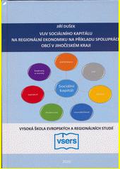 Vliv sociálního kapitálu na regionální ekonomiku na příkladu spolupráce obcí v Jihočeském kraji  (odkaz v elektronickém katalogu)