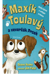 Maxík Toulavý a veverčák Prcek  (odkaz v elektronickém katalogu)