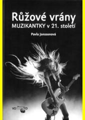 Růžové vrány : muzikantky v 21. století  (odkaz v elektronickém katalogu)