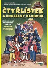 Čtyřlístek a kouzelný klobouk : kniha obsahuje druhý příběh s názvem Televize Čtyřlístek  (odkaz v elektronickém katalogu)