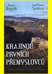Krajinou prvních Přemyslovců : s českými knížaty ze Stadic do Prahy  (odkaz v elektronickém katalogu)