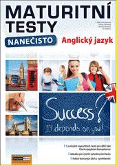 Maturitní testy nanečisto. Anglický jazyk  (odkaz v elektronickém katalogu)