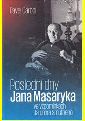 Poslední dny Jana Masaryka (odkaz v elektronickém katalogu)