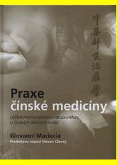 Praxe čínské medicíny  (odkaz v elektronickém katalogu)