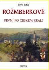 Rožmberkové : první po českém králi  (odkaz v elektronickém katalogu)