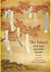 Sto básní : svět staré japonské poezie  (odkaz v elektronickém katalogu)