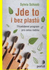 Jde to i bez plastů : třicetidenní program pro celou rodinu  (odkaz v elektronickém katalogu)